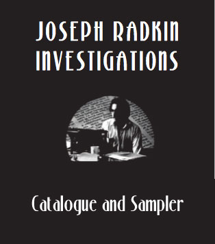 Jopeh Radkin Investigations - Catalogue and Sampler